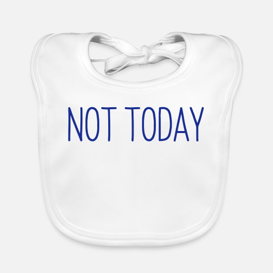 Office Baby Clothes - NOT TODAY - Baby Bib white