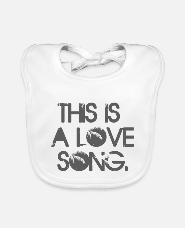 Song Baby Bibs - This is a love song - Baby Bib white