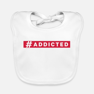 Addicted #addicted - Lätzchen