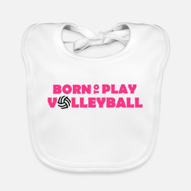 Born to play Volleyball - Babero
