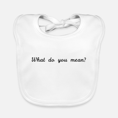 Meaning meaning - Baby Bib