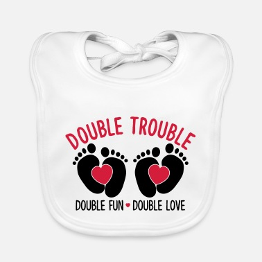 Double Double trouble - double fun - double love - Baby Bib