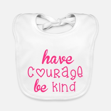 Courage Courage - Baby Bib