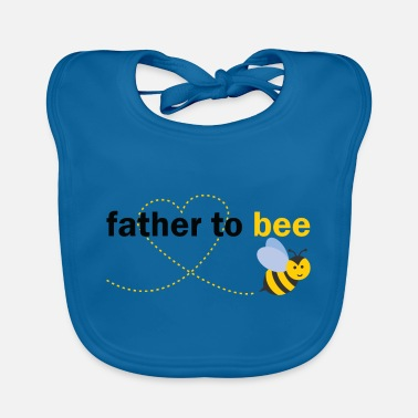 Father To Bee Father To Bee - Baby Bib