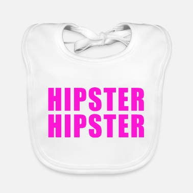 Octagon HIPSTER HIPSTER GIFT SPEECH HUMOR TREND FUNNY - Baby Bib