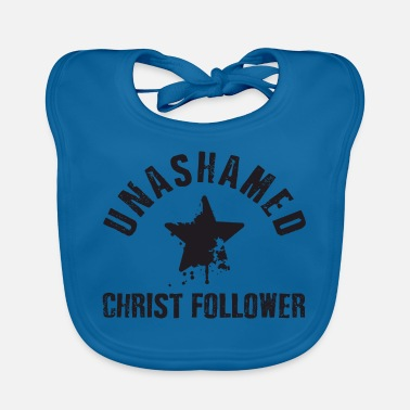 Christ Unashamed Christ Follower - Bavoir Bébé