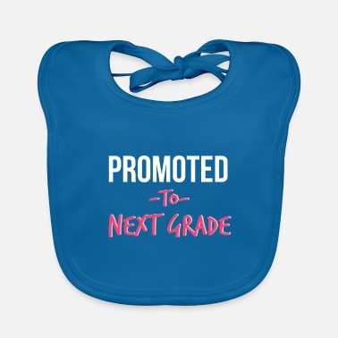 Highschool Promoted To Next Grade Highschool - Baby Bib