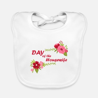 Housewife Day of the Housewife / Day of Housewife - Baby Bib
