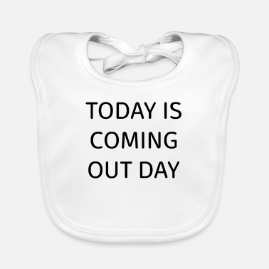 Coming Out Coming out day - Baby Bib