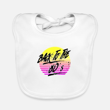 Back To The 80's - Baby Bib