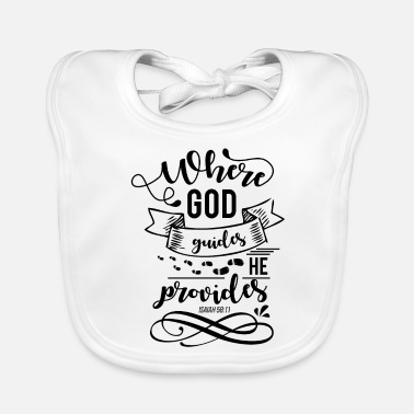 Quote Where God Leader He gives Isaiah 58:11 - Baby Bib