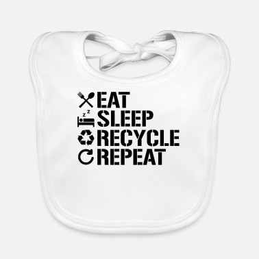 Climate Eat Sleep Recycle Repeat Ecofriendly Environment - Baby Bib