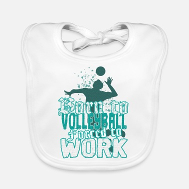 Born for volleyball, forced to work - Baby Bib