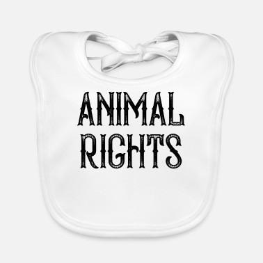 Animal Rights Animal Rights - Baby Bib