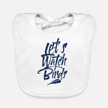 Watching ornithology ornithologist bird birds - Baby Bib