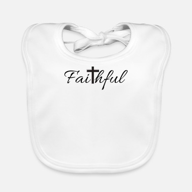 Faithful Faithful - Baby Bib