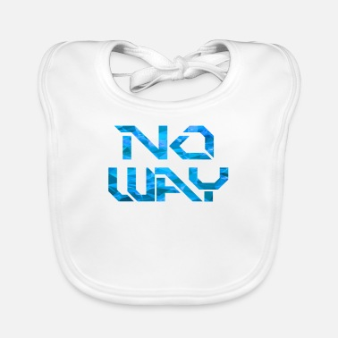 Way no way - Baby Bib