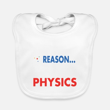 Reason everything happens for a reason and that reason is - Baby Bib