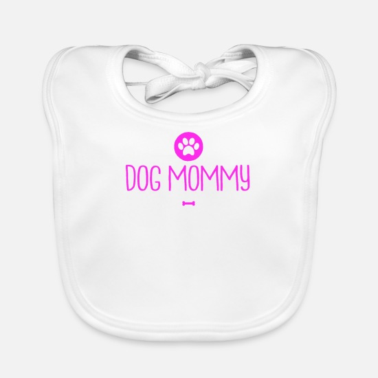 Owner Baby Clothes - Dog mommy funny dog pet owner for her - Baby Bib white