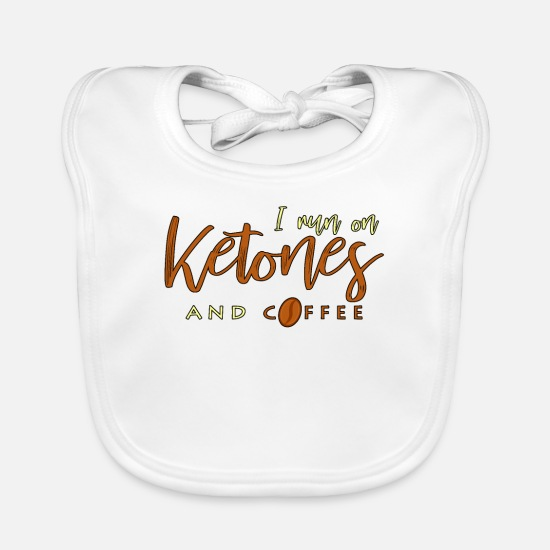 No Baby Clothes - I Run On Ketones And Coffee Keto saying gift - Baby Bib white