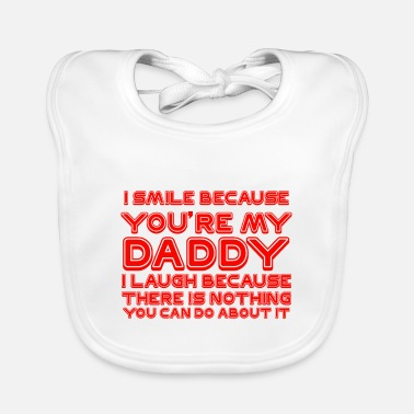 Xmas I Smile Because You'Re My Dad I Laugh Because Ther - Bavoir Bébé