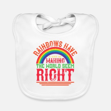 Cloud Rainbows have a way of making the world seem right - Baby Bib