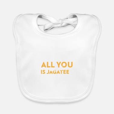 Bavarian All you need is Jagatee - Austrian saying - Baby Bib