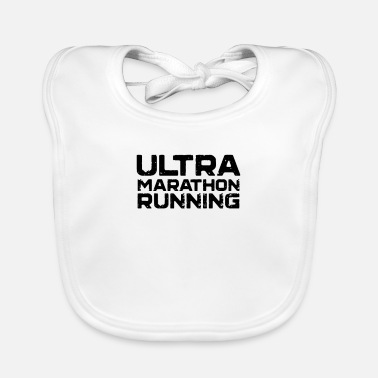 Ultramarathon Run Run an ultramarathon - Baby Bib