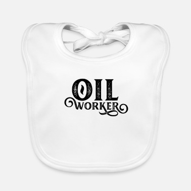 Oilfield Workers Team Oilfield workers - Baby Bib