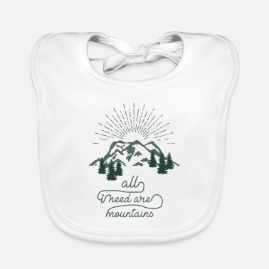 All I Need Are Mountains - Baby Bib