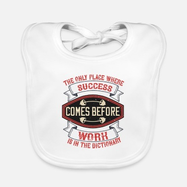 Work Out The only place where success comes before work is - Baby Bib