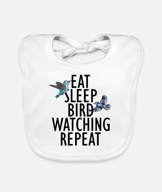 Nature Baby Bibs - Eat sleep bird watching repeat - Baby Bib white