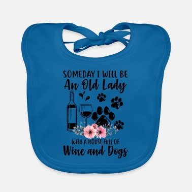 Full House Old Lady With A House Full Of Wine And Dogs - Baby Bib