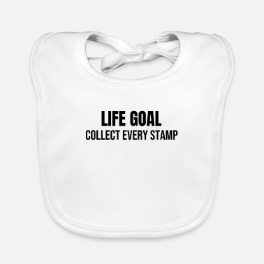 Aim in life: stamp collecting Stamp collector - Baby Bib