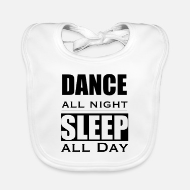 Dance The Night Away Party Dancing Celebrate - Baby Bib