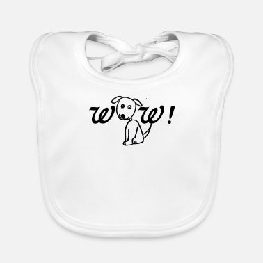 Bow Wow Wow, wow, dog - Baby Bib