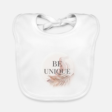 Be unique - Baby Bib