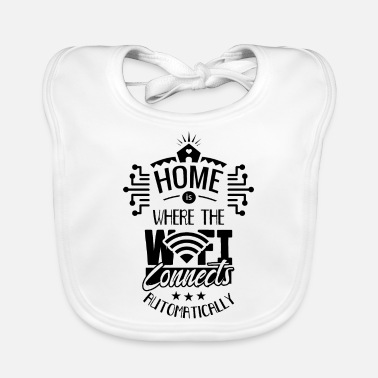 Web Engineer Home is where your Wi-Fi connects Internet - Baby Bib