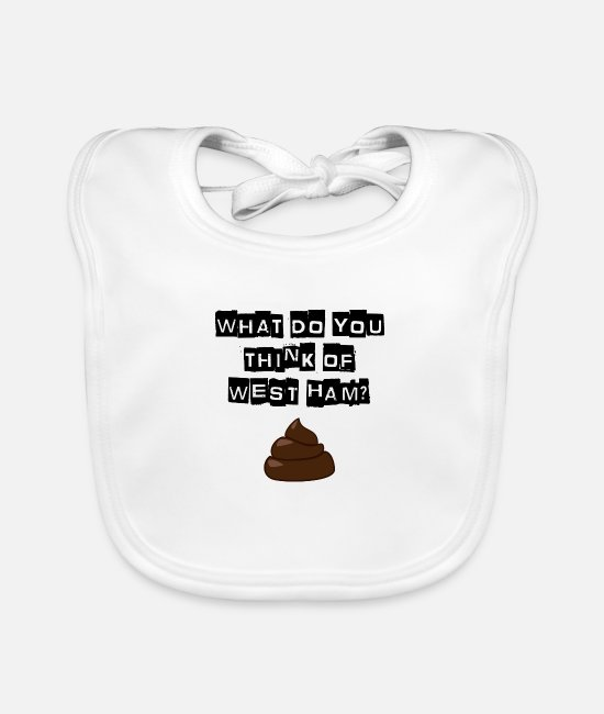 Bushwackers Baby Bibs - Millwall - What do you think of west ham? - Baby Bib white