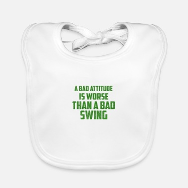 Bad A bad attitude is bad golf - Baby Bib