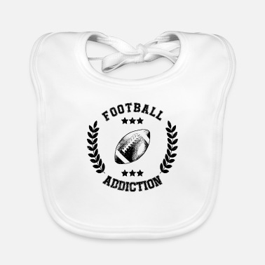 Addicted Football Addiction - Addict addicting Ballsport USA - Baby Bib