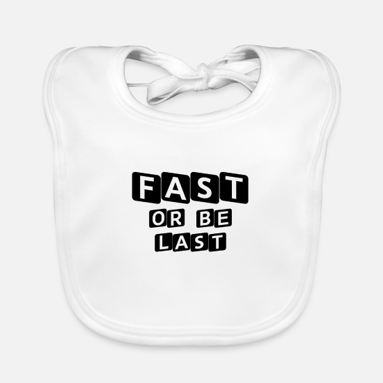 Gift Idea Baby Clothes - FAST OR BE LAST FITNESS MOTIVATION OUTFIT - Baby Bib white