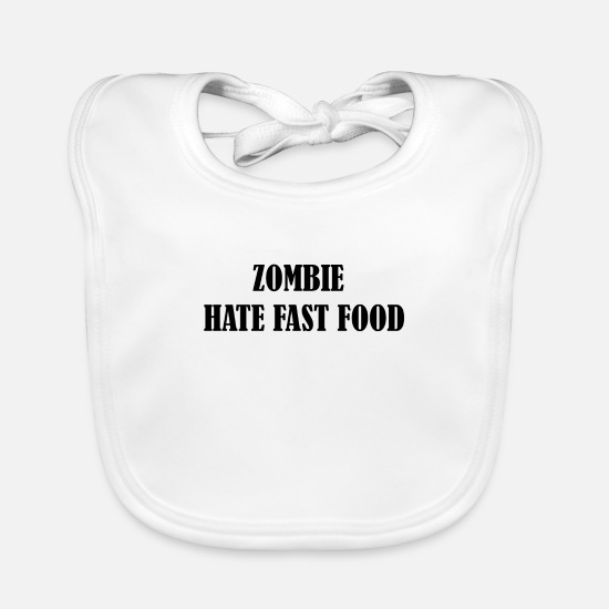 Funny Baby Clothes - Zombie hate fast food - Baby Bib white