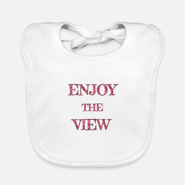 View Enjoy the view Enjoy the View - Baby Bib