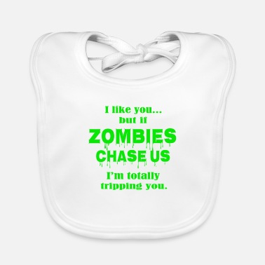 Just Zombies chase us - Baby Bib