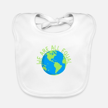 Equalizer We are equal anti racism tolerance earth - Baby Bib