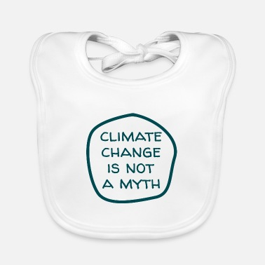 Change CLIMATE CHANGE IS NOT A MYTH - Baby Bib