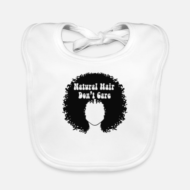 Natural Hair Don't Care | Normalize Natural Black - Baby Bib