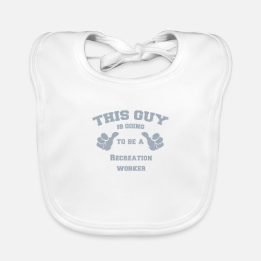 Recreational This Guy is Going To Be A Recreation worker - Baby Bib