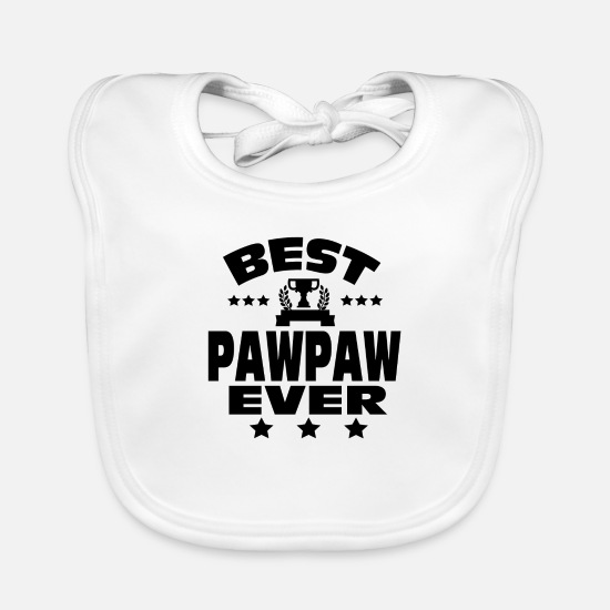 """best Pawpaw"" Baby Clothes - BEST PAWPAW EVER - Baby Bib white"